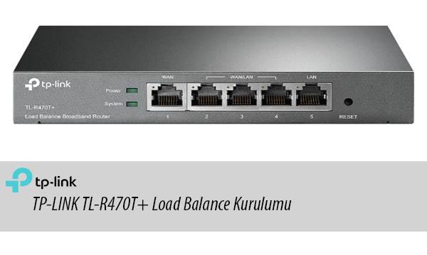 TP-LINK TL-R470T+ Load Balance Kurulumu