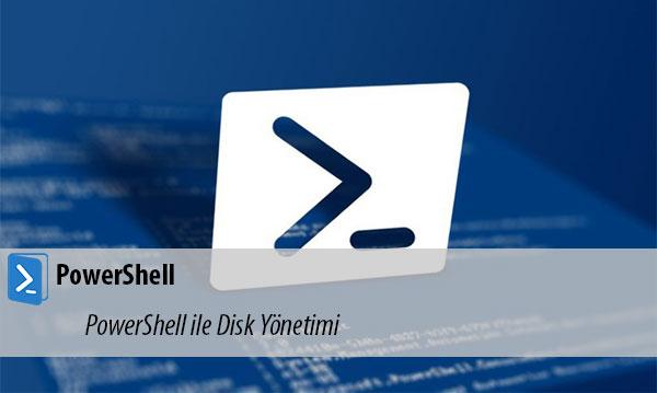 PowerShell ile Disk Yönetimi